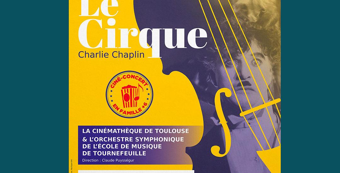 Création d'une affiche ainsi qu'une bâche pour le ciné-concert Le Cirque à Tournefeuille.